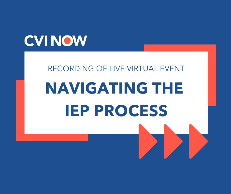White text card on blue background. Text reads Navigating the IEP Process. CVI Now logo.