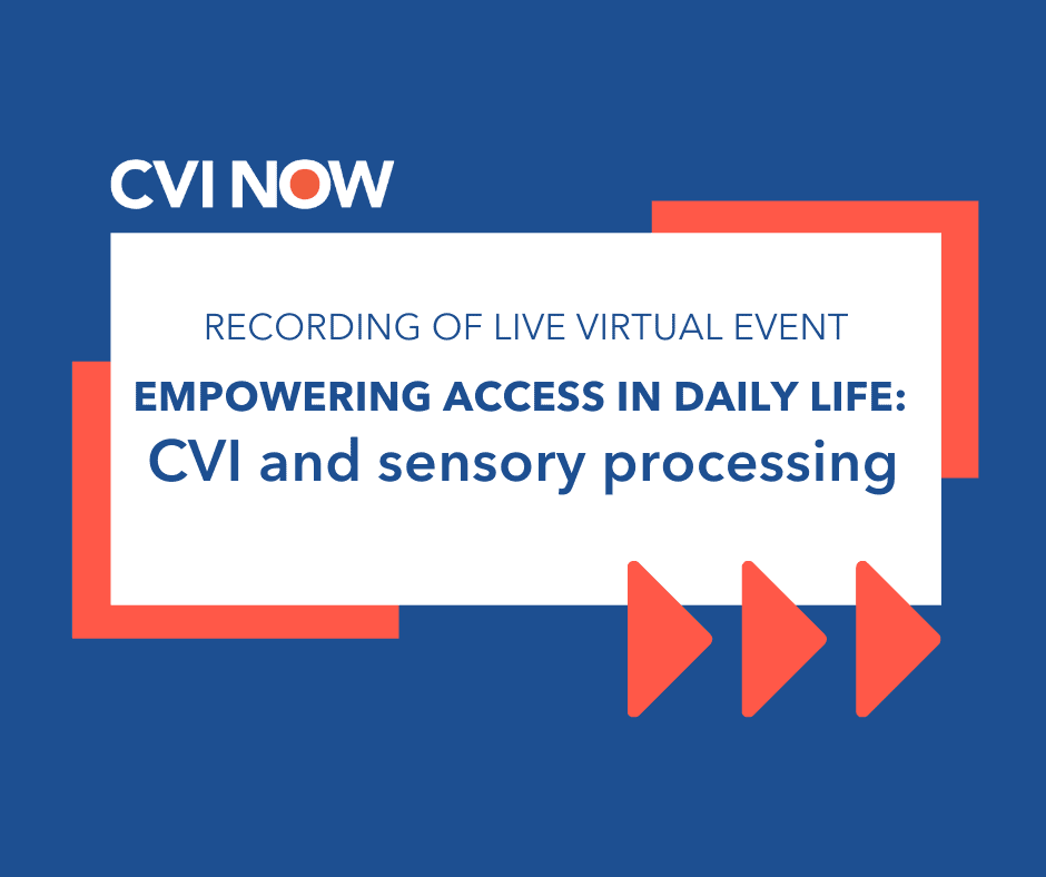 Blue writing on a white tile over a blue background with an orange border. Text reads recording of live virtual event. Empowering access in daily life: CVI and sensory processing. CVI Now logo.